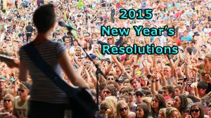 The top 5 New Year's Resolutions for Music Artists